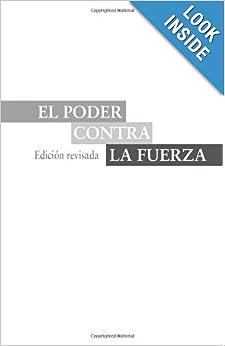 El Poder Contra la Fuerza (Spanish Edition): David R