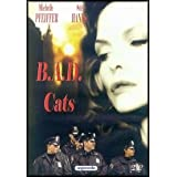 B.A.D. Cats ( BAD Cats - Series - Pilot Episode ) ( No Mercy )by Michelle Pfeiffer