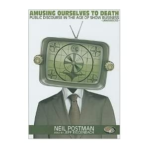 Amusing Ourselves to Death - Public Discourse in the Age of Show Business by Neil Postman PDF eBook