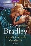 Der geheimnisvolle Gentleman: Roman - Celeste Bradley