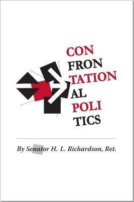[(Confrontational Politics)] [Author: H L Richardson] published on (October, 2010) PDF
