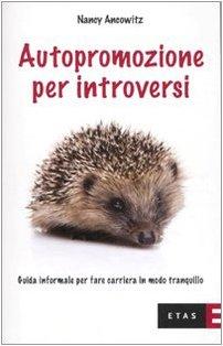 Cover Autopromozione per introversi. Guida informale per fare carriera in modo tranquillo