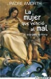 img - for La mujer que venci  al mal : el evangelio de Mar a book / textbook / text book