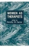 Women as Therapists: A Multitheoretical Casebook