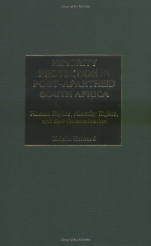 Minority Protection in Post-Apartheid South Africa: Human Rights, Minority Rights, and Self-Determination (Perspectives on the Twentieth Century)