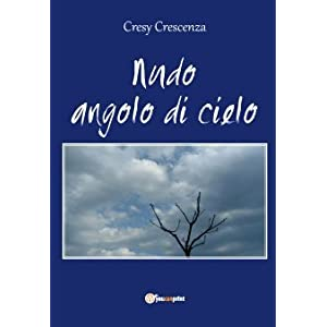 Nudo angolo di cielo: Amazon.it: Crescenza Cresy: Libri