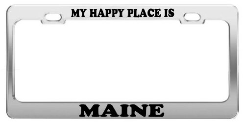 MY HAPPY PLACE IS MAINE License Plate Frame Tag