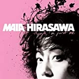 Maia Hirasawa-  Though I'm Just Me