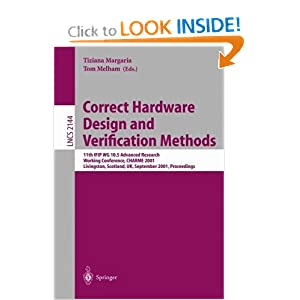 Correct Hardware Design and Verification Methods: 11th IFIP WG 10.5 Advanced Research Working Conference, CHARME 2001 Livingston, Scotland, UK, ... (Lecture Notes in Computer Science) Tiziana (editor) Melham, T. F. (editor) Margaria