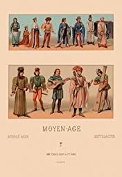 30 x 20 Canvas. Historical Figures, Civil Costumes, and Military Garb of Medieval France