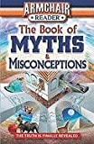 img - for Armchair Reader: The Book of Myths & Misconceptions book / textbook / text book
