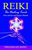 img - for Reiki: The Healing Touch: First And Second Degree Manual book / textbook / text book