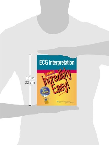 ECG Interpretation Made Incredibly Easy! (Incredibly Easy! Series)