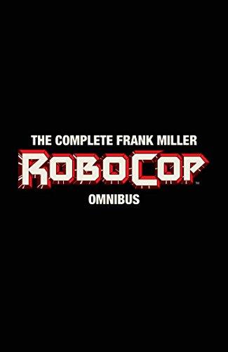 the-complete-frank-miller-robocop-omnibus