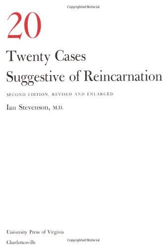 Twenty Cases Suggestive of Reincarnation