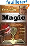 Everyday Magic: Spells &amp; Rituals for...