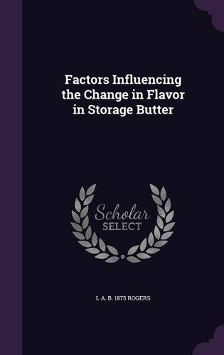 Factors Influencing the Change in Flavor in Storage Butter