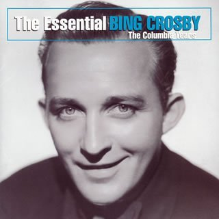 Bing Crosby - The Essential Bing Crosby: The Columbia Years - Zortam Music