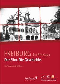 FREIBURG im Breisgau. Der Film. Die Geschichte.