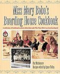img - for Miss Mary Bobo's Boarding House Cookbook: A Celebration of Traditional Southern Dishes that Made Miss Mary Bobo's--An American Legend [Hardcover] book / textbook / text book
