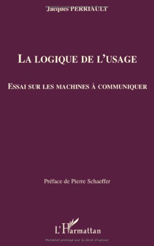La logique de l'usage (French Edition)