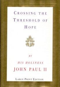 Crossing the Threshold of Hope (Random House Large Print), Pope John Paul II