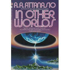 In Other Worlds, A. A. Attanasio