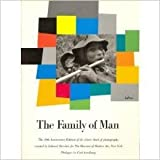 The Family of Man: The 30th Anniversary Edition of the Classic Book of Photography