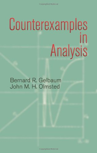 Counterexamples in analysis / Bernard R. Gelbaum, John M.H. Olmsted.