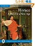 Horace: A Poet for a New Age (Greece and Rome: Texts and Contexts)