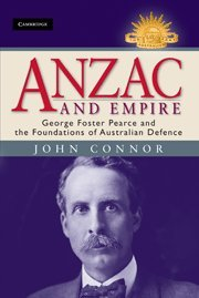 anzac-and-empire-george-foster-pearce-and-the-foundations-of-australian-defence-australian-army-hist