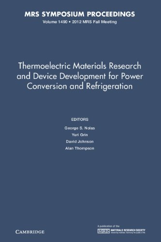 Thermoelectric Materials Research and Device Development for Power Conversion and Refrigeration: Volume 1490 (MRS Procee
