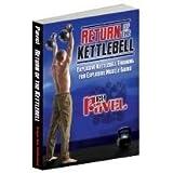 Return of the Kettlebell: Explosive Kettlebell Training for Explosive Muscle Gains