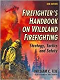 img - for Firefighter's Handbook on Wildland Firefighting 3th (third) edition Text Only book / textbook / text book