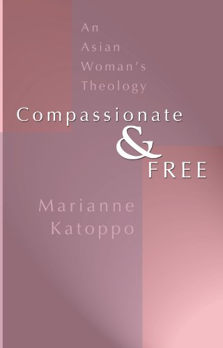 Compassionate and Free: An Asian Woman's Theology