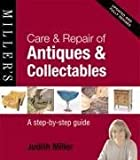 Care & Repair of Antiques & Collectables: A step-by-step guide