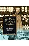 We Have Marched Together: The Working Children's Crusade (People's History) (0822517337) by Currie, Stephen