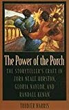 img - for The Power of the Porch: The Storyteller's Craft in Zora Neale Hurston, Gloria Naylor, and Randall Kenan (Mercer University Lamar Memorial Lectures Ser.) book / textbook / text book