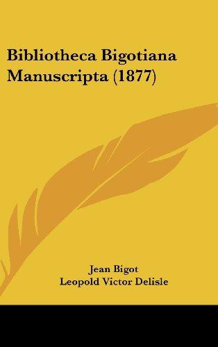 Bibliotheca Bigotiana Manuscripta (1877)