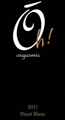 2011 Oh! Orgasmic Pinot Blanc 750 Ml