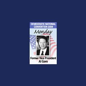 2004 DNC: Former Vice President Al Gore (7/26/04) | [Al Gore]