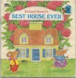 Richard Scarry's Best House Ever (0307117251) by Richard Scarry