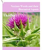 Thistles (Noxious Weeds and their Biocontrol Agents Series)