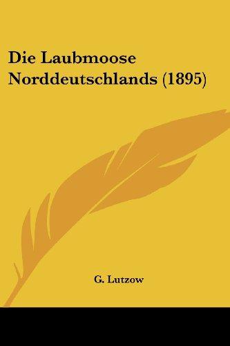 Die Laubmoose Norddeutschlands (1895)