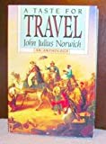 A Taste for Travel (0394558553) by Norwich, John Julius