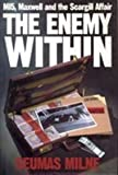 img - for The Enemy within: MI5, Maxwell and the Scargill Affair by Seumas Milne (22-Nov-1994) Hardcover book / textbook / text book