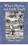 img - for Where Heaven and Earth Touch book / textbook / text book