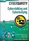 Cyberstalking and Cyberbullying (Cybersafety)