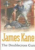 The Doublecross Gun (Gunsmoke Western) (0754082407) by Kane, James
