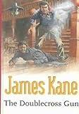 The Doublecross Gun (Gunsmoke Western) (0754082407) by Kane, James